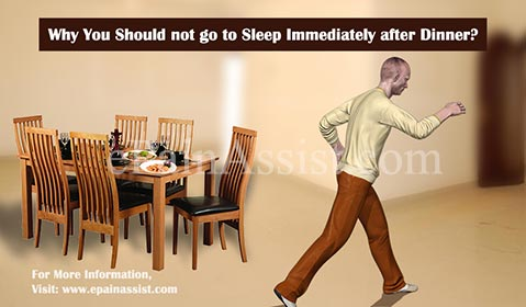 Why You Should not go to Sleep Immediately after Dinner?
