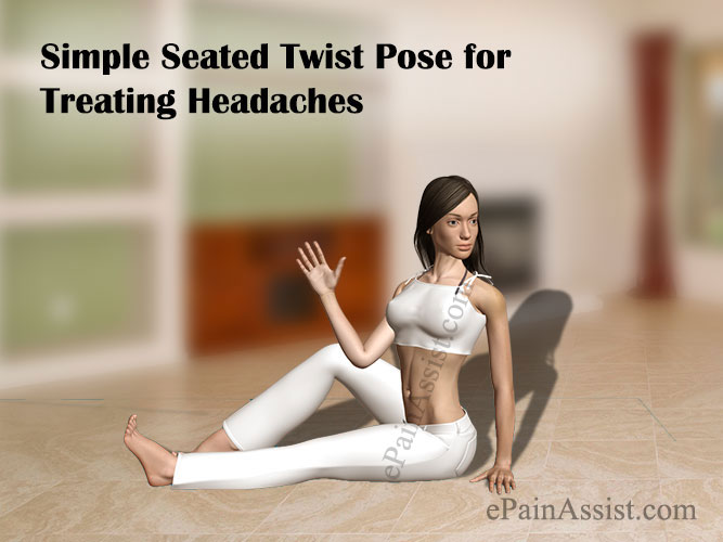 Simple Seated Twist Pose for Treating Headaches