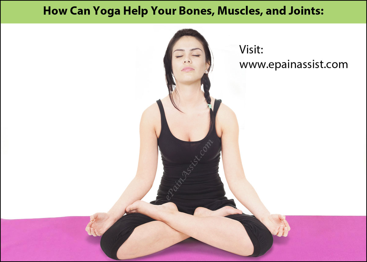 How Can Yoga Help Your Bones, Muscles, and Joints